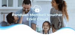 Cara Pembelian Voucher Ezviz Cloud